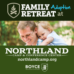 Together for Adoption and Northland Camp & Conference Center Adoption Retreat
