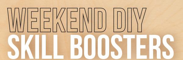Weekend DIY Skill Boosters