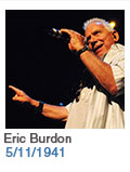 Birthdays: Eric Burdon: 5/11/1941