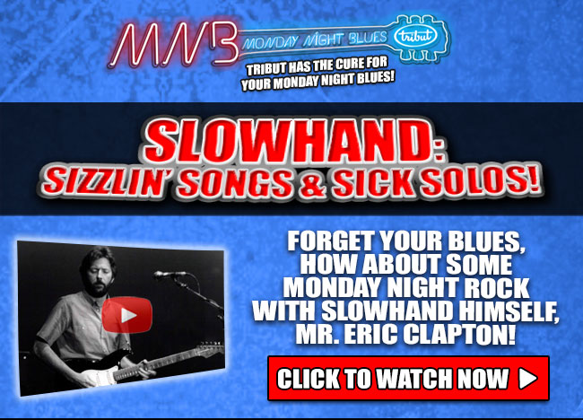 Click to Watch Monday Night Blues