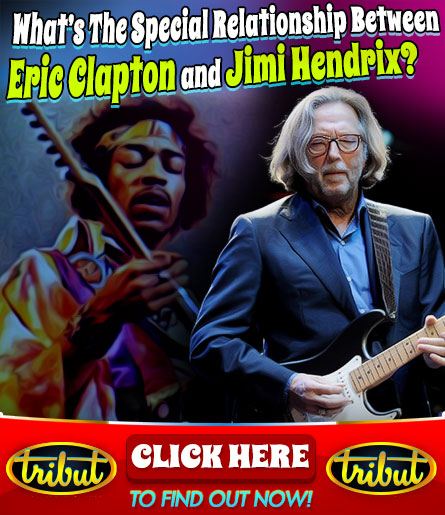Tribut Apparel, 'When Music Really Matters'. What's the special relationship between Jimi Hendrix and Eric Clapton Click here to find out.