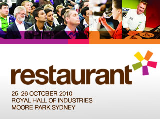 Restaurant 2010, 25-26 October, Royal Hall of Industries, Moore Park Sydney